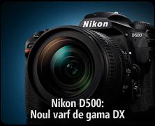 Nikon D500: Noul varf de gama DX