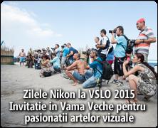 Zilele Nikon la VSLO 2015 - Invitatie in Vama Veche pentru pasionatii artelor vizuale