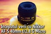 Inceputul verii cu Nikkor AF-S 40mm f/2.8 G Micro - de Dragos Asaftei