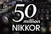 50 de milioane de obiective NIKKOR