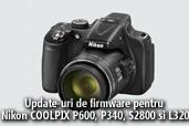 Update-uri de firmware pentru Nikon COOLPIX P600, P340, S2800 si L30