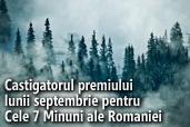 Castigatorul premiului lunii septembrie pentru Cele 7 Minuni ale Romaniei