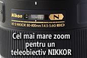 Review NIKKOR AF-S 80-400mm VR: Cel mai mare zoom pentru un teleobiectiv NIKKOR