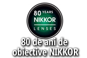 Nikon sarbatoreste 80 de ani de obiective NIKKOR