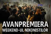 Avanpremiera: Weekend-ul Nikonistilor