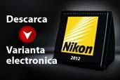 Descarcati versiunea electronica a Calendarului Nikon 2012