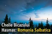 Cheile Bicazului - Hasmas: Romania Salbatica