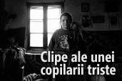 Clipe ale unei copilarii triste - fotoreportaj de Dragos Asaftei