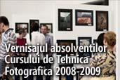 Vernisajul absolventilor Cursului de Tehnica Fotografica 2008-2009