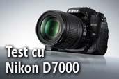 Test cu Nikon D7000 - Mircea Bezergheanu