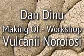 Dan Dinu: Making Of - Workshop Foto Vulcanii Noroiosi