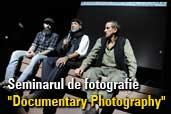 """Impresii de la seminarul de fotografie """"Documentary Photography"""""""