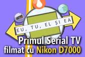 Primul serial de televiziune filmat in totalitate cu aparatura DSLR Nikon