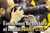 Eveniment de testare al noului Nikon D3S
