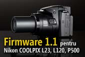 Actualizare firmware 1.1 pentru Nikon COOLPIX L23, L120, P500
