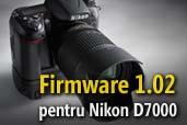 Actualizare firmware 1.02 pentru Nikon D7000