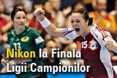 Nikon la Finala Ligii Campionilor de Handbal Feminin