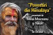 """Povestiri din Himalaya"" la Braila"
