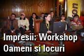 Impresii de la workshop-ul Oameni si locuri