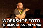Workshop cu tema Fotografia Documentara: inregistrare video