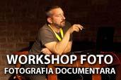Workshop cu tema Fotografia Documentara: inregistrare video