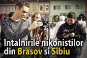 Intalnirile nikonistilor din Brasov si Sibiu