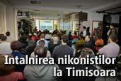 Intalnirea nikonistilor la Timisoara