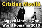 Cristian Movila - Jagged Lines la One World Romania 2010