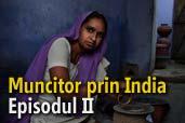 Un prim pas prin infinita Indie - Muncitor in India - episodul II