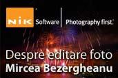 Despre editare foto - Mircea Bezergheanu
