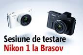 Sesiune de testare Nikon 1 la Brasov