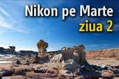 Nikon pe Marte: ziua 2