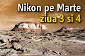 Nikon pe Marte: zilele 3 si 4
