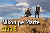 Nikon pe Marte: ziua 8