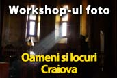 Workshop foto Oameni si locuri - Craiova