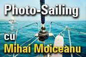 Au mai ramas doar 3 zile pana la startul Photo-Sailing cu Mihai Moiceanu!
