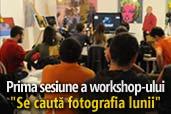 """Prima sesiune de workshop """"Se cauta fotografia lunii"""""""