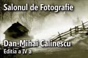 Salonul de Fotografie Dan-Mihai Calinescu - editia a IV-a