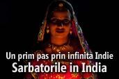 Un prim pas prin infinita Indie - episodul V - Sarbatorile in India