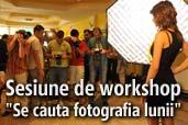 "Va invitam la a treia sesiune de workshop ""Se cauta fotografia lunii"""