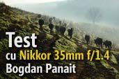 Test cu Nikkor 35mm f/1.4 - Bogdan Panait