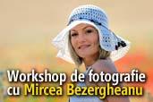 Workshop de fotografie cu Mircea Bezergheanu