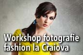 Workshop fotografie fashion la Craiova