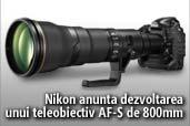 Nikon anunta dezvoltarea unui teleobiectiv AF-S de 800mm