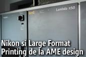 Nikon si Large Format Printing de la AME design