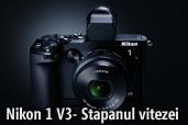 Noul Nikon 1 V3: performanta profesionala intr-un corp portabil
