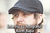 """Folosesc doar obiective NIKKOR""  - Interviu cu fotograful Aurel Rapa"