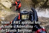 Nikon 1 AW1 aparatul foto Actiune si Adrenalina -  de Cosmin Berghean