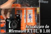 Actualizare de firmware A 1.01, B 1.00 pentru Nikon 1 AW1