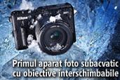 Primul aparat foto subacvatic din lume cu obiective interschimbabile